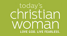 Today's Christian Woman. Love God. Live Fearless.